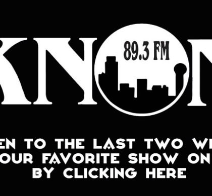 Listen to the Last Two Weeks of KNON Programming Here