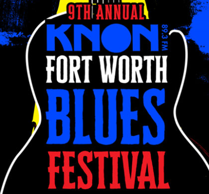 KNON's 9th Annual Ft Worth Blues Festival