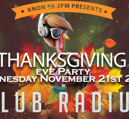 KNON Present's A Thanksgiving Eve Party!!