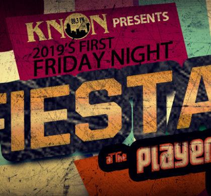 KNON Presents 2019's First Big Fiesta!!