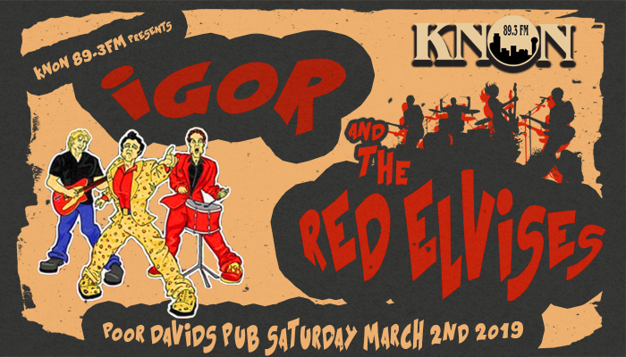 KNON 89.3FM presents Igor and the Red Elvises